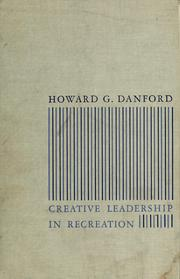 Cover of: Creative leadership in recreation. | Howard Gorby Danford
