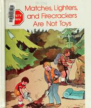 Cover of: Matches, lighters, and firecrackers are not toys | Dorothy Chlad