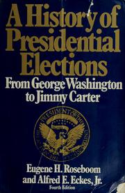 Cover of: A history of presidential elections, from George Washington to Jimmy Carter | Eugene Holloway Roseboom