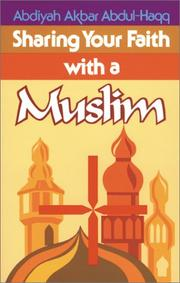 Cover of: Sharing your faith with a Muslim | Abdiyah Akbar Abdul-Haqq