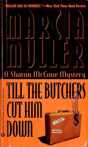 Cover of: Till the butchers cut him down. | Marcia Muller