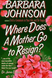 Cover of: Where does a mother go to resign?