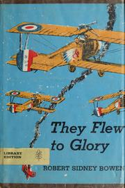 Cover of: They flew to glory | Robert Sidney Bowen