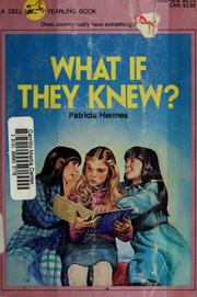 Cover of: What if they knew? | Patricia Hermes