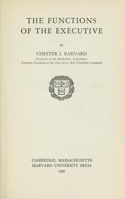 The functions of the executive by Chester Irving Barnard