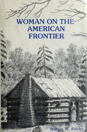Cover of: Woman on the American frontier by William Worthington Fowler