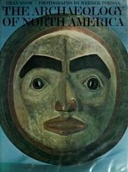 Cover of: The archaeology of North America | Dean R. Snow