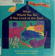 Cover of: What would you do if you lived at the zoo? | Nancy White Carlstrom