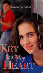 Cover of: Key to My Heart | Victoria Althoff