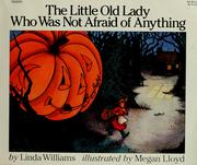 Cover of: The little old lady who was not afraid of anything | Linda Williams