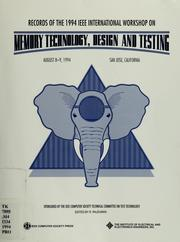 Cover of: Records of the IEEE International Workshop on Memory Technology, Design, and Testing, August 8-9, 1994, San Jose, California | IEEE International Workshop on Memory Technology, Design, and Testing (1994 San Jose, Calif.)