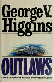 Cover of: Outlaws by George V. Higgins