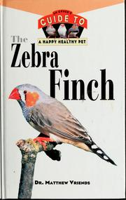 Cover of: The zebra finch by Matthew M. Vriends