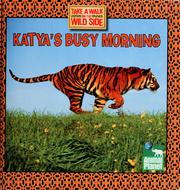 Cover of: Katya's Busy Morning (Take a Walk on the Wild Side) | Thea Feldman