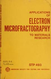 Cover of: Applications of electron microfractography to materials research. | Symposium on Applications of Electron Microfractography to Materials Research Toronto 1970.