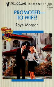 Cover of: Promoted -- To Wife! by Raye Morgan