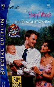 Cover of: Delacourt Scandal (And Baby Makes Three: The Delacourts Of Texas) (Silhouette Special Edition) |