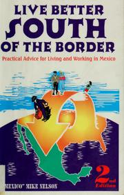 Cover of: Live better south of the border | Mexico Mike Nelson