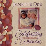 Cover of: Celebrating the inner beauty of woman | Janette Oke