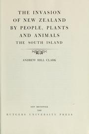 Cover of: The invasion of New Zealand by people, plants, and animals | Andrew Hill Clark