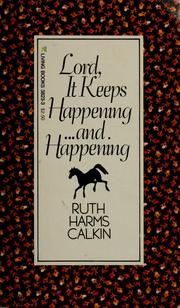 Cover of: Lord It Keeps Happening and Happening | Ruth Harms Calkin