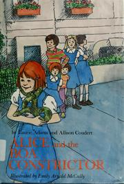 Cover of: Alice and the boa constrictor | Laurie Adams
