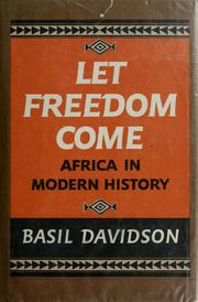 Cover of: Let freedom come | Basil Davidson