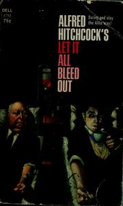 Cover of: Let it all bleed out | Alfred Hitchcock
