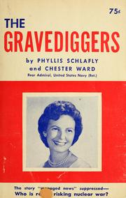 Cover of: The gravediggers | Phyllis Schlafly