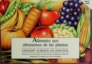 Cover of: Alimento que obtenemos de las plantas by Colin Roland Walker