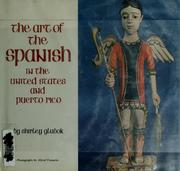 The art of the Spanish in the United States and Puerto Rico by Shirley Glubok