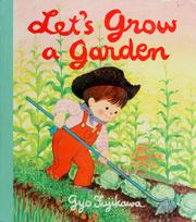 Cover of: Let's grow a garden by Gyo Fujikawa