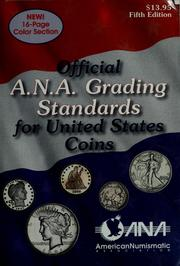 Cover of: The Official American Numismatic Association Grading Standards for United  States Coins (Official American Numismatic Association Grading Standards for United States Coins) | American Numismatic Association.
