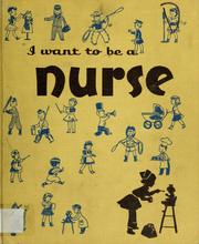 Cover of: I want to be a nurse. | Carla Greene