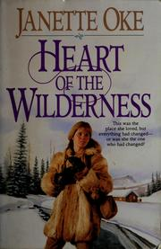 Cover of: Heart of the wilderness by Janette Oke