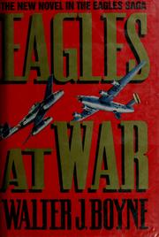 Cover of: Eagles at war | Walter J. Boyne