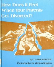 Cover of: How does it feel when your parents get divorced? | Terry Berger