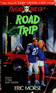Cover of: Road Trip (Friday the 13th: Camp Crystal Lake, Book 4) | Eric Morse