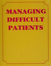 Cover of: Managing difficult patients
