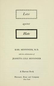 Cover of: Love against hate | Karl A. Menninger