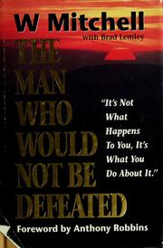Cover of: The man who would not be defeated | Mitchell, W.