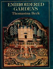 Cover of: Embroidered gardens | Thomasina Beck
