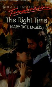 Cover of: The right time | Mary Tate Engels