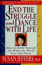 Cover of: End the struggle and dance with life | Susan J. Jeffers