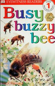 Cover of: Busy, buzzy bee | Karen Wallace