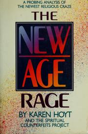 Cover of: The New Age rage | by Karen Hoyt and the Spiritual Counterfeits Project ; edited by Karen Hoyt and J. Isamu Yamamoto.