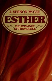 Cover of: Esther, the romance of providence | J. Vernon McGee