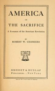 Cover of: America; or, The sacrifice | Robert William Chambers