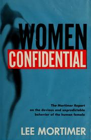 Cover of: Women confidential | Lee Mortimer