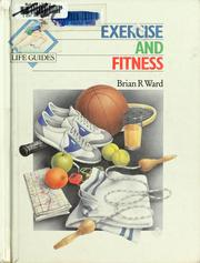 Cover of: Exercise and fitness | Brian R. Ward